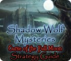 Shadow Wolf Mysteries: Curse of the Full Moon Strategy Guide игра