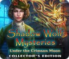 Shadow Wolf Mysteries: Under the Crimson Moon Collector's Edition игра
