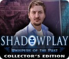 Shadowplay: Whispers of the Past Collector's Edition игра