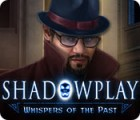 Shadowplay: Whispers of the Past игра