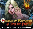 Spirit of Revenge: A Test of Fire Collector's Edition игра