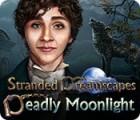 Stranded Dreamscapes: Deadly Moonlight игра