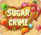 Sugar Crime игра