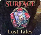 Surface: Lost Tales игра