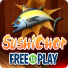 SushiChop - Free To Play игра