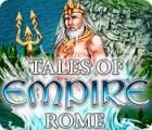 Tales of Empire: Rome игра