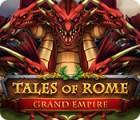 Tales of Rome: Grand Empire игра