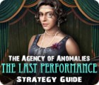 The Agency of Anomalies: The Last Performance Strategy Guide игра