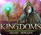 The Far Kingdoms: Magic Mosaics игра