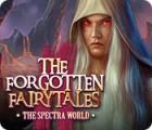 The Forgotten Fairytales: The Spectra World игра