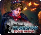 The Unseen Fears: Stories Untold игра