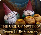 The Veil of Mystery: Seven Little Gnomes игра