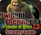 Twilight Phenomena: The Lodgers of House 13 Strategy Guide игра