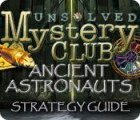 Unsolved Mystery Club: Ancient Astronauts Strategy Guide игра