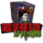 Vanessa Saint-Pierre Delacroix, and Her Nightmare игра