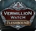 Vermillion Watch: Fleshbound игра