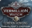 Vermillion Watch: London Howling Collector's Edition игра
