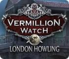 Vermillion Watch: London Howling игра