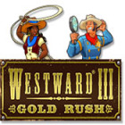 Westward III: Gold Rush игра