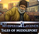 Whispered Legends: Tales of Middleport игра