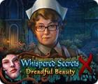 Whispered Secrets: Dreadful Beauty игра
