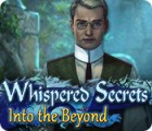 Whispered Secrets: Into the Beyond игра