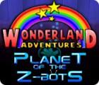 Wonderland Adventures: Planet of the Z-Bots игра