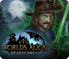 Worlds Align: Deadly Dream игра