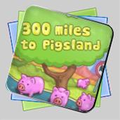 300 Miles To Pigland игра