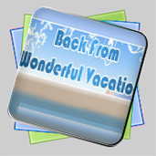 Back From Wonderful Vacation игра