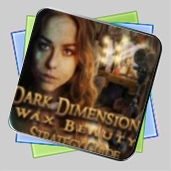 Dark Dimensions: Wax Beauty Strategy Guide игра