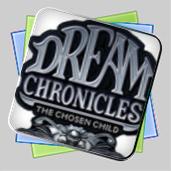 Dream Chronicles: The Chosen Child игра