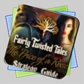 Fairly Twisted Tales: The Price Of A Rose Strategy Guide игра