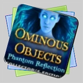 Ominous Objects: Phantom Reflection Collector's Edition игра