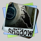 She is a Shadow игра