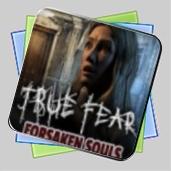 True Fear: Forsaken Souls игра