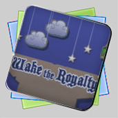 Wake The Royalty игра
